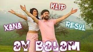 Resul Abbasov ft. Xana - Ay Balam (Meyxana) (Official Music Video) (2019)