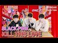 BLACKPINK - 'Kill This Love' M/V / Sama Cowok Ganteng Korea / Kpop Korean reaction
