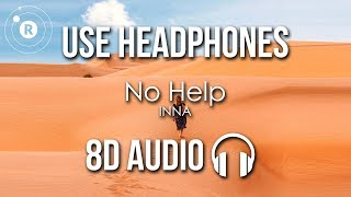 INNA   No Help (8D AUDIO)