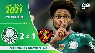 PALMEIRAS 2 X 1 SPORT   MELHORES MOMENTOS   28ª RODADA BRASILEIRÃO 2021   ge.globo