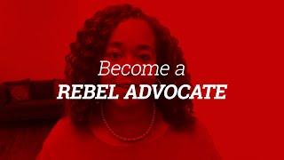 Become a Rebel Advocate