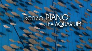 Renzo PIANO - The Aquarium