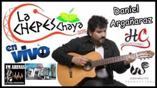 preview picture of video 'La Chepes Chaya | DANIEL ARGAÑARAZ | En vivo'