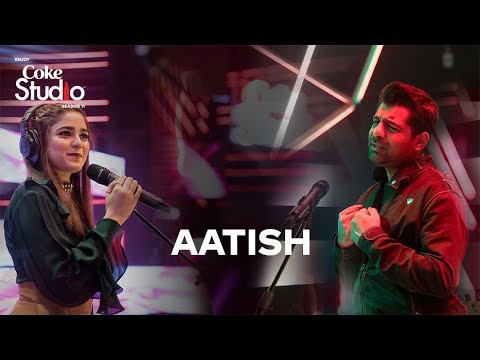 Coke Studio Season 11| Aatish| Shuja Haider and Aima Baig