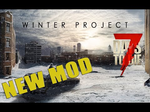 NEW MOD - 7 days to die - Winter Project 2019 Mod - Alpha 18 - Lets play - EP01