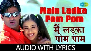 Main Ladka Pom Pom with lyrics | Hera Pheri |Abhijeet, Kavita