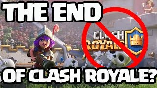 Supercell to END Clash Royale? The TRUTH!