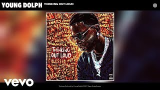 Young Dolph   Thinking Out Loud (Official Audio)
