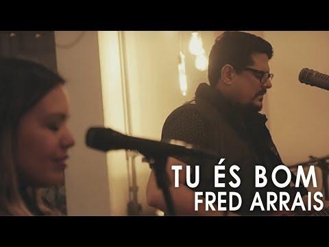Fred Arrais Live Sessions - Tu És Bom - feat. Flávia Arrais