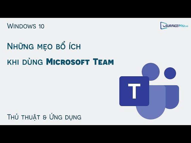 Mẹo bổ ích khi dùng Microsoft Teams