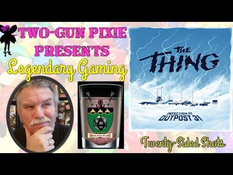 Twenty-Sided Shots 042 - the Thing: Infection at Outpost 31
