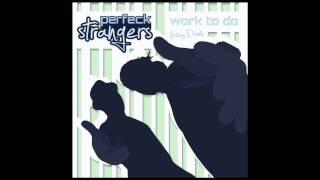Perfeck Strangers feat. Drake - Work To Do