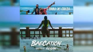 Dbanj Featuring 2baba   Baecation