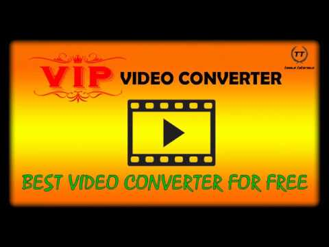 VIP Video Converter - Beste Video Converter Kostenlos [TT] Mp3