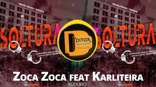 Zoca Zoca Feat Karliteira & Dj Gaston Júnior   Soltura (Kuduro) [Audio Oficial]