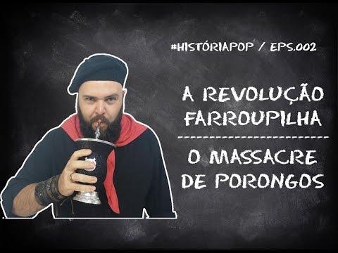 A Revolução Farroupilha   O Massacre de Porongos