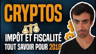 DROIT, LÉGISLATION, FISCALITÉ ET IMPÔTS AVEC LE BITCOIN (CRYPTOS) EN 2018 !