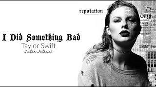 I Did Something Bad - Taylor Swift // Guitar Tutorial