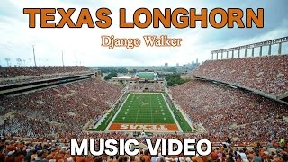 Texas Longhorn By Django Walker- Music Video