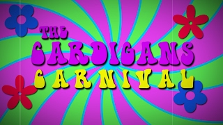 The Cardigans 'Carnival' Lyric Video