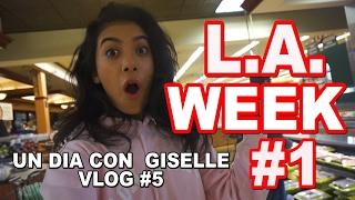 L.A. Week #1! - Vlog #5 - Un día con Giselle