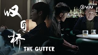 The Gutter 叹息桥 Extended Trailer   林保怡, 周家怡, 伍咏薇   Now on Viu