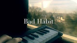 Bad Habit Accompaniment