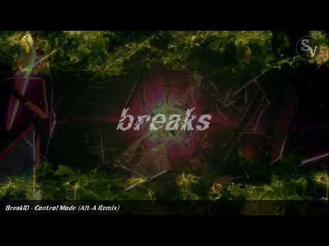BreakID - Control Mode (Alt-A Remix)