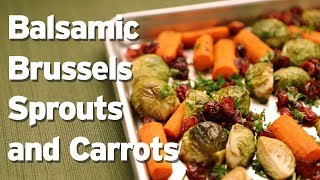 Balsamic Brussels Sprouts and Carrots