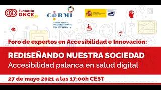 """Foro de expertos en Accesibilidad e Innovación. """"Accesibilidad palanca en salud digital"""""""