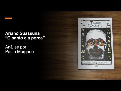 Ariano Suassuna O Santo e a Porca [Análise por Paula Morgado] #FicaEmCasa e Leia #Comigo