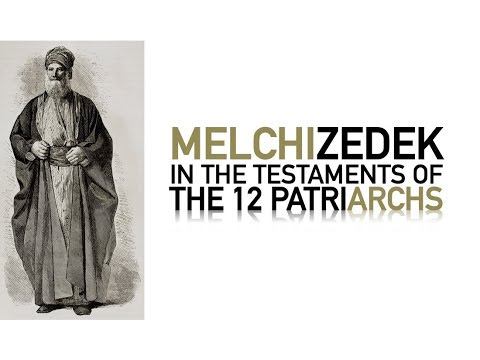 MELCHIZEDEK IN THE TESTAMENTS OF THE 12 PATRIARCHS