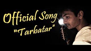 Tarbatar Official Song - shazzsidd