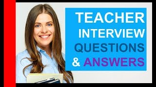TEACHER INTERVIEW Questions and Answers! (PASS Teaching Interview)