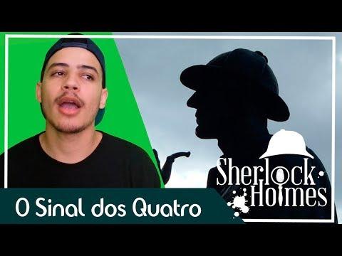 Sherlock Holmes em: O Sinal dos Quatro - Sir Arthur Conan Doyle | Patrick Rocha