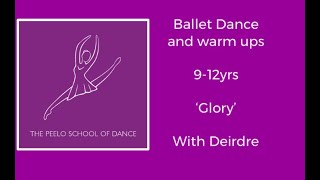 Ballet Dance 9-12yrs 'Glory' with Deirdre
