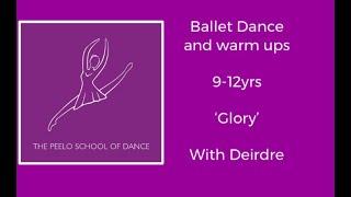 Ballet Dance 9-12yrs 'Glory' with Deirdre