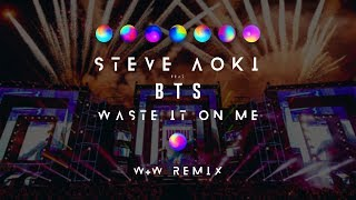Steve Aoki Feat. BTS   Waste It On Me (W&W Remix) [Official Music Video]