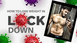 How to Lose Weight in LOCK DOWN?