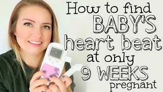 HOW TO FIND BABY'S HEART BEAT AT 9 WEEKS PREGNANT