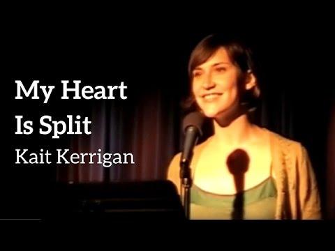 My Heart Is Split - Kait Kerrigan