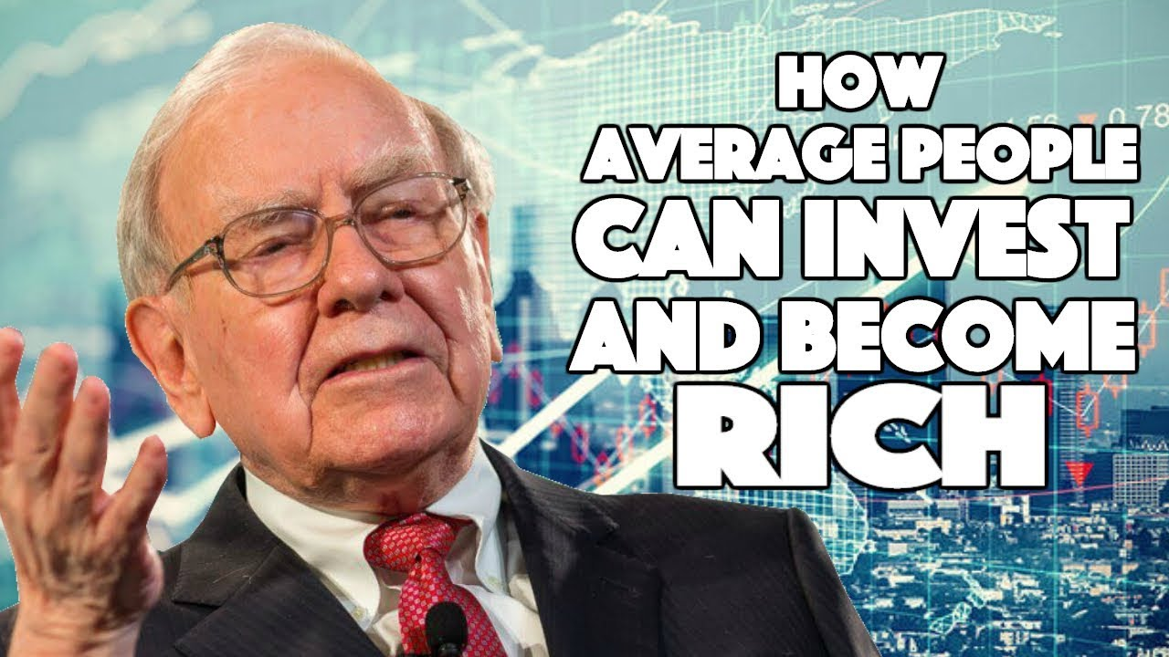 Warren Buffett – How Anyone can Invest and Become Rich