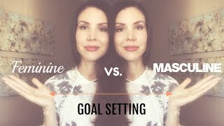 Law Of Attraction Goal Setting - Feminine Vs Masculine - Which One Is Best?