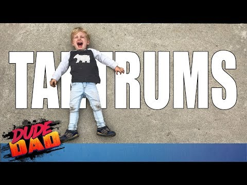 Why tantrums are worth it | Dude Dad