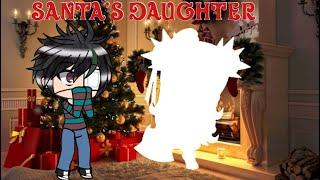 Santa's Daughter  | CHRISTMAS SPECIAL | GLMM | ORIGINAL