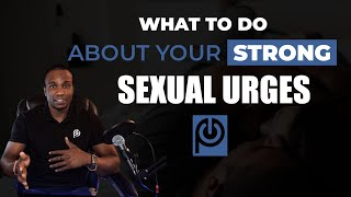 What To Do About Your Strong Sexual Urges. JK Emezi