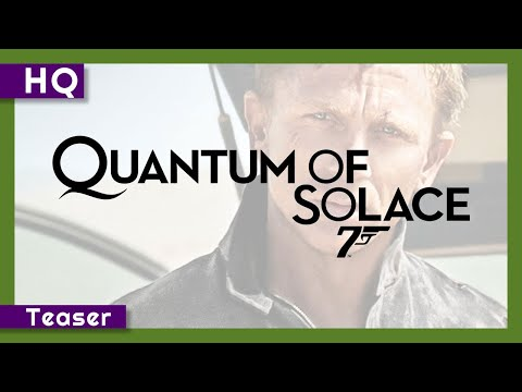 Quantum of Solace Movie Trailer