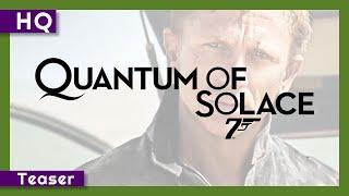 Trailer of Quantum of Solace (2008)