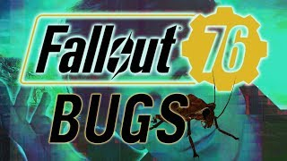 Fallout 76 -- Bugs Compilation