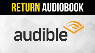 How to Return an Audiobook on Audible